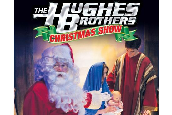 Hughes Brothers Christmas Show at The Hughes Brothers Theatre